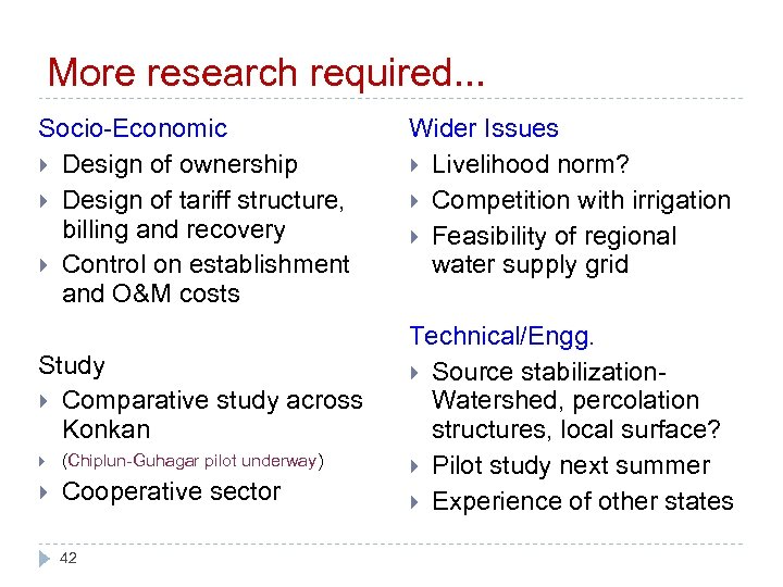 More research required. . . Socio-Economic Design of ownership Design of tariff structure, billing
