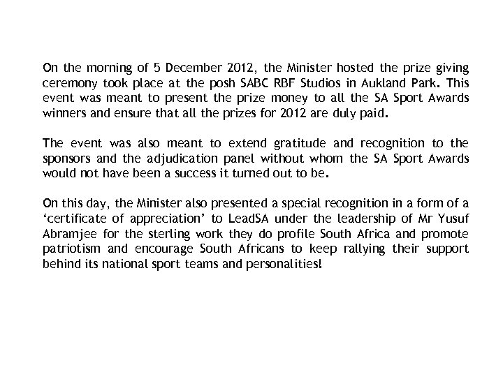 SA SPORT AWARDS PRIZE GIVING CEREMONY- 5 DECEMBER 2012 On the morning of 5