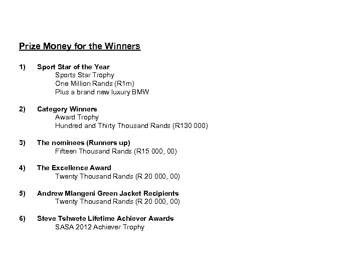 PRIZES FOR WINNERS Prize Money for the Winners 1) 2) Sport Star of the