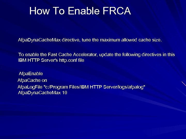How To Enable FRCA Afpa. Dyna. Cache. Max directive, tune the maximum allowed cache