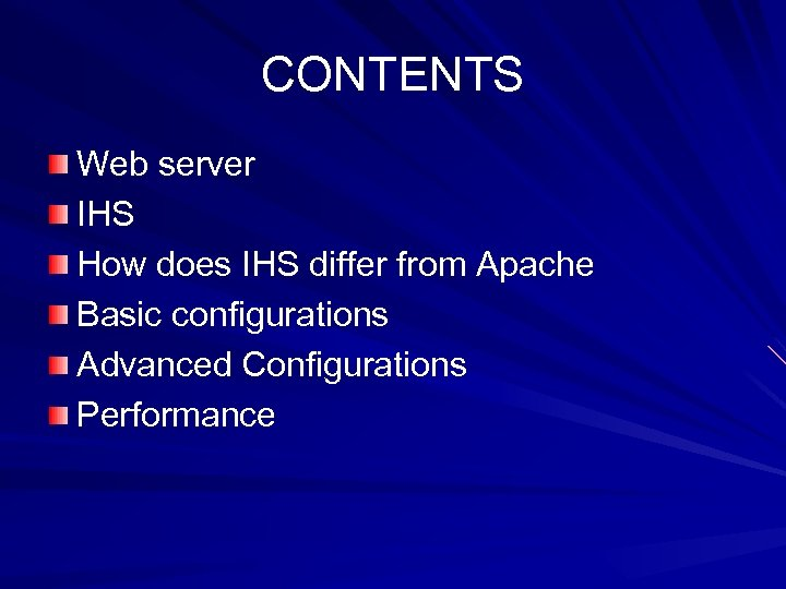 CONTENTS Web server IHS How does IHS differ from Apache Basic configurations Advanced Configurations