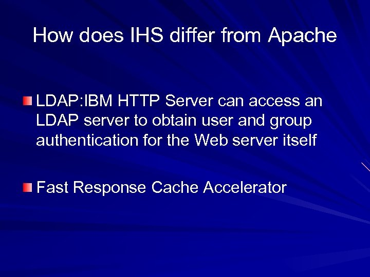 How does IHS differ from Apache LDAP: IBM HTTP Server can access an LDAP