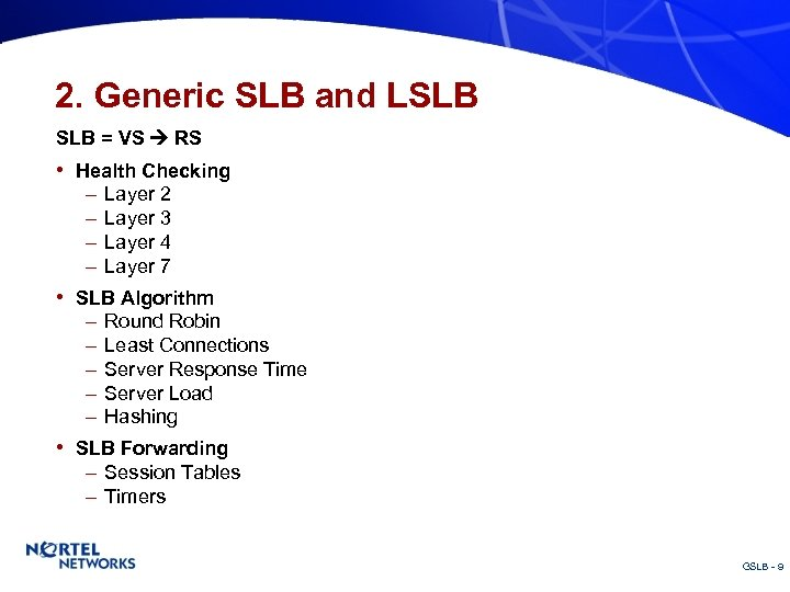2. Generic SLB and LSLB = VS RS • Health Checking – – Layer