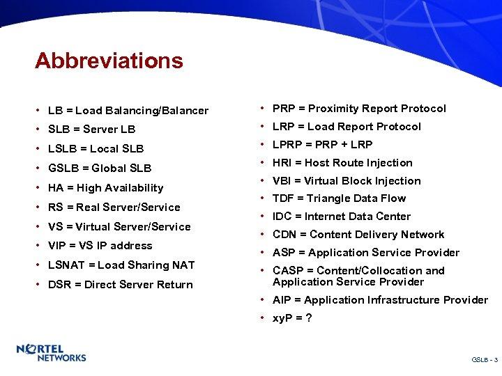 Abbreviations • LB = Load Balancing/Balancer • SLB = Server LB • LSLB =