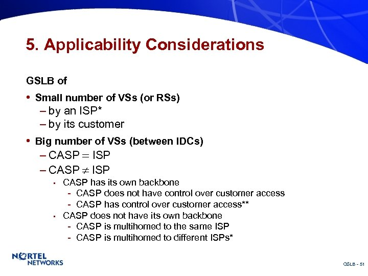 5. Applicability Considerations GSLB of • Small number of VSs (or RSs) – by