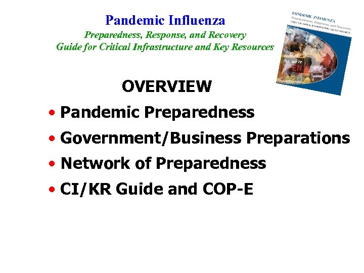 Pandemic Influenza Preparedness, Response, and Recovery Guide for Critical Infrastructure and Key Resources OVERVIEW