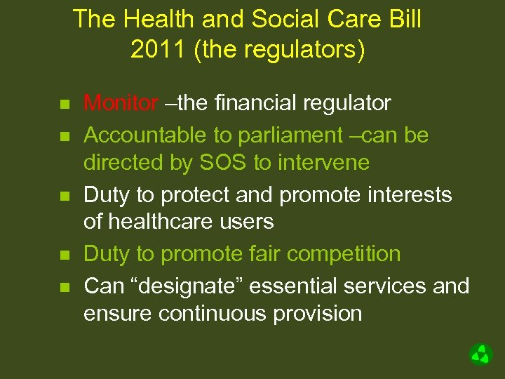 The Health and Social Care Bill 2011 (the regulators) n n n Monitor –the