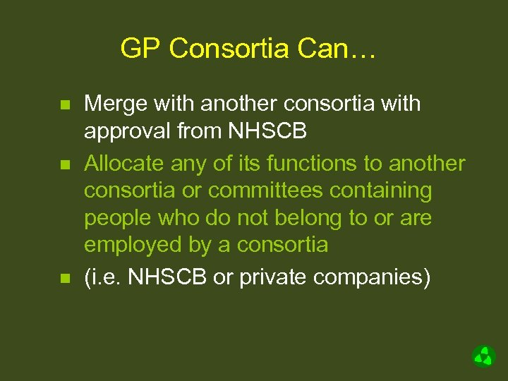GP Consortia Can… n n n Merge with another consortia with approval from NHSCB