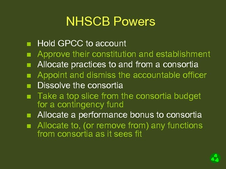 NHSCB Powers n n n n Hold GPCC to account Approve their constitution and
