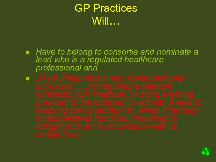 GP Practices Will… n n Have to belong to consortia and nominate a lead