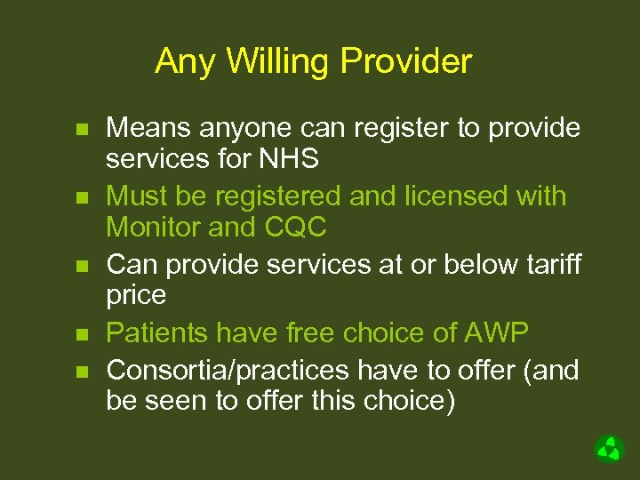Any Willing Provider n n n Means anyone can register to provide services for