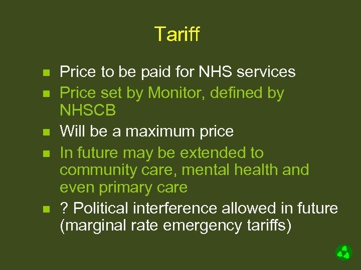 Tariff n n n Price to be paid for NHS services Price set by