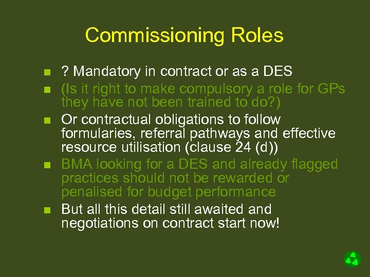 Commissioning Roles n n n ? Mandatory in contract or as a DES (Is