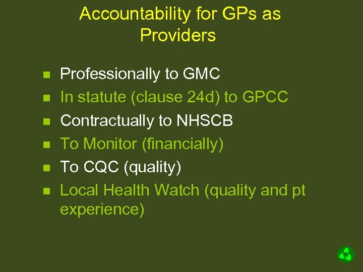 Accountability for GPs as Providers n n n Professionally to GMC In statute (clause