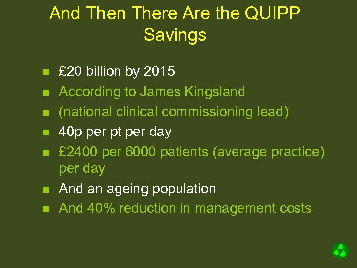 And Then There Are the QUIPP Savings n n n n £ 20 billion