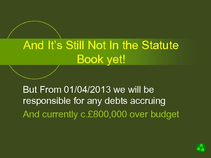 And It's Still Not In the Statute Book yet! But From 01/04/2013 we will