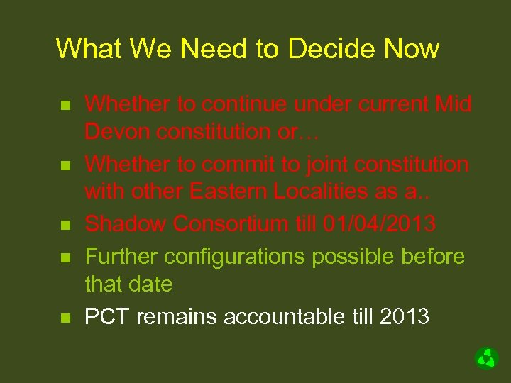 What We Need to Decide Now n n n Whether to continue under current