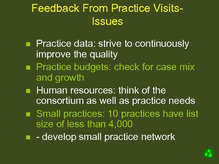 Feedback From Practice Visits. Issues n n n Practice data: strive to continuously improve