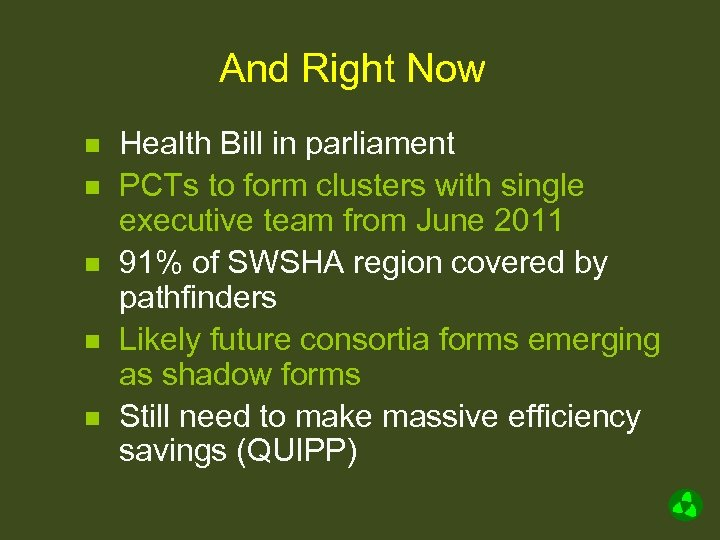 And Right Now n n n Health Bill in parliament PCTs to form clusters