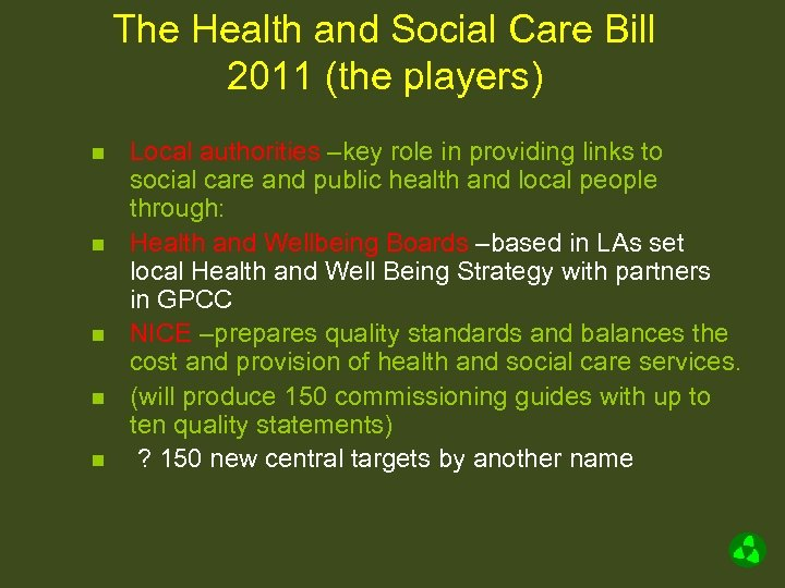 The Health and Social Care Bill 2011 (the players) n n n Local authorities