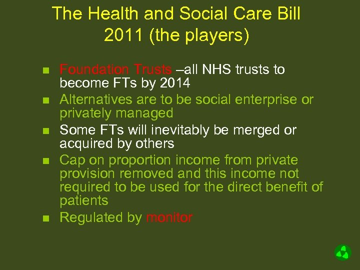 The Health and Social Care Bill 2011 (the players) n n n Foundation Trusts
