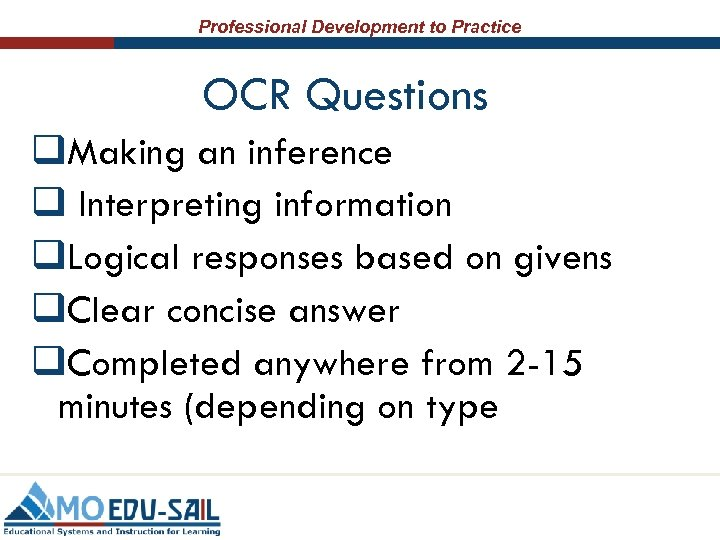 Professional Development to Practice OCR Questions q. Making an inference q Interpreting information q.