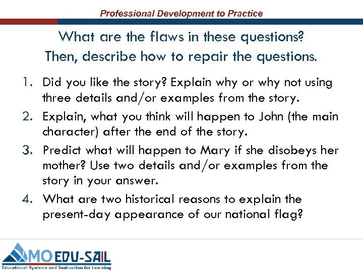 Professional Development to Practice What are the flaws in these questions? Then, describe how