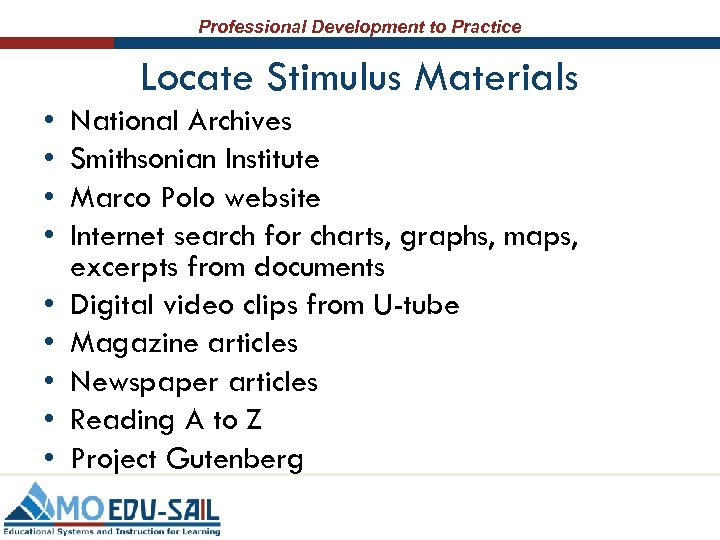 Professional Development to Practice Locate Stimulus Materials • • • National Archives Smithsonian Institute
