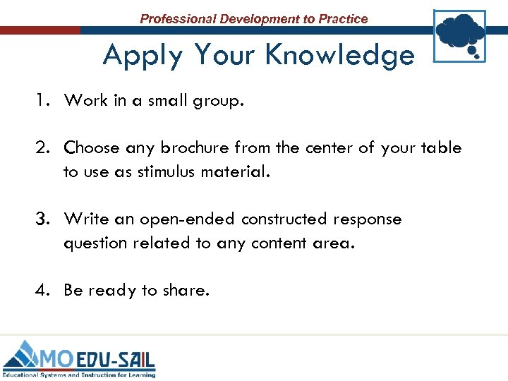Professional Development to Practice Apply Your Knowledge 1. Work in a small group. 2.