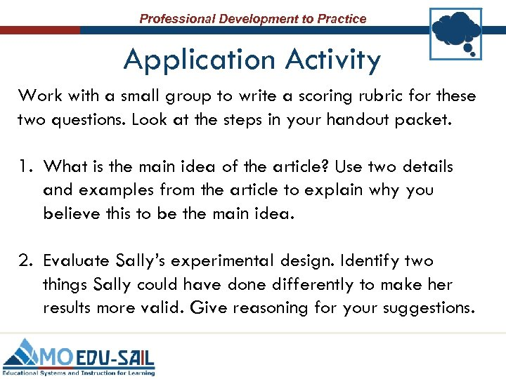Professional Development to Practice Application Activity Work with a small group to write a