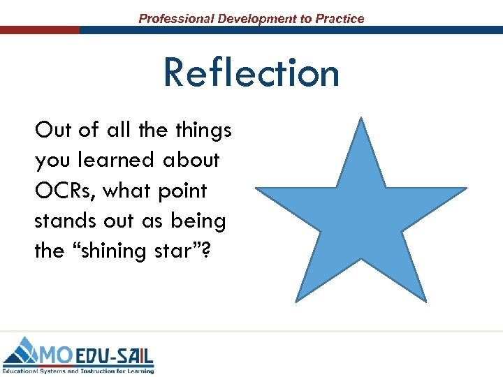 Professional Development to Practice Reflection Out of all the things you learned about OCRs,