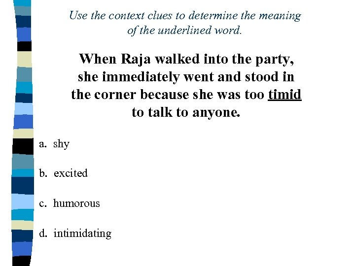 Use the context clues to determine the meaning of the underlined word. When Raja