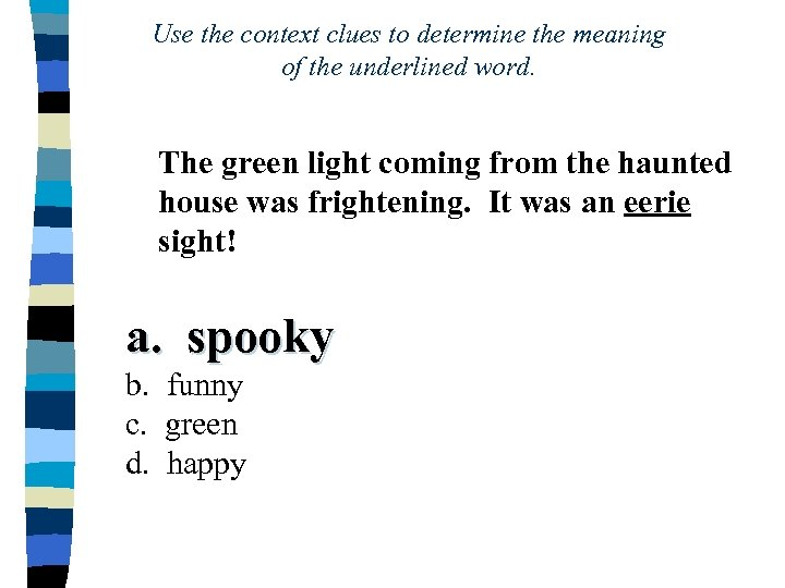 Use the context clues to determine the meaning of the underlined word. The green