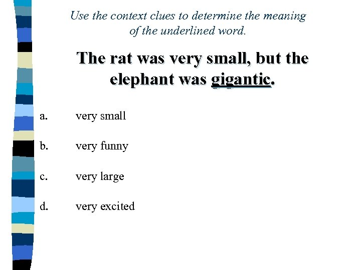 Use the context clues to determine the meaning of the underlined word. The rat
