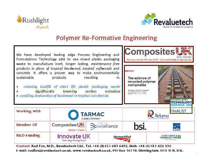 Polymer Re-Formative Engineering We have developed leading edge Process Engineering and Formulations Technology able