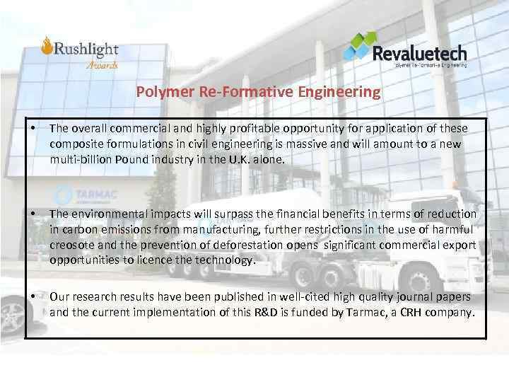 Polymer Re-Formative Engineering • The overall commercial and highly profitable opportunity for application of