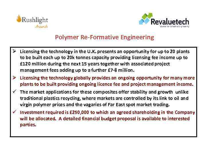 Polymer Re-Formative Engineering Ø Licensing the technology in the U. K. presents an opportunity