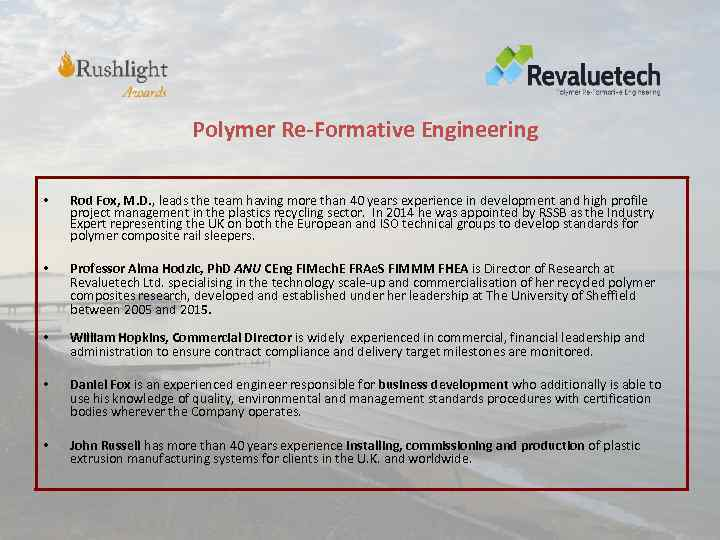 Polymer Re-Formative Engineering • Rod Fox, M. D. , leads the team having more