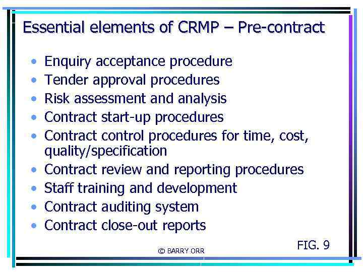 Essential elements of CRMP – Pre-contract • • • Enquiry acceptance procedure Tender approval