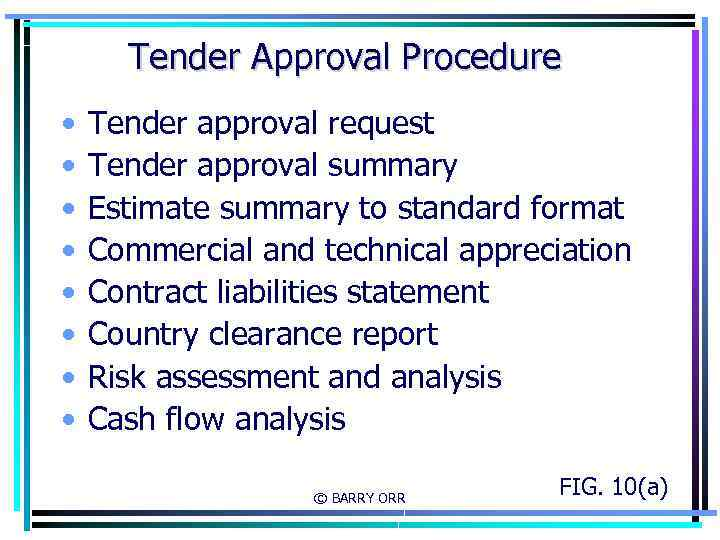 Tender Approval Procedure • • Tender approval request Tender approval summary Estimate summary to
