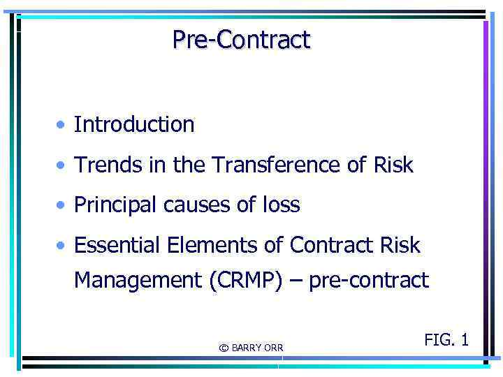 Pre-Contract • Introduction • Trends in the Transference of Risk • Principal causes of