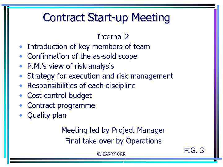 Contract Start-up Meeting • • Internal 2 Introduction of key members of team Confirmation