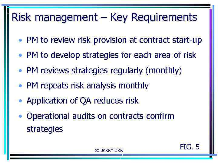 Risk management – Key Requirements • PM to review risk provision at contract start-up