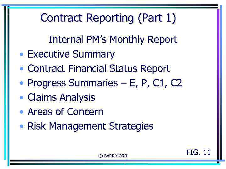 Contract Reporting (Part 1) • • • Internal PM's Monthly Report Executive Summary Contract