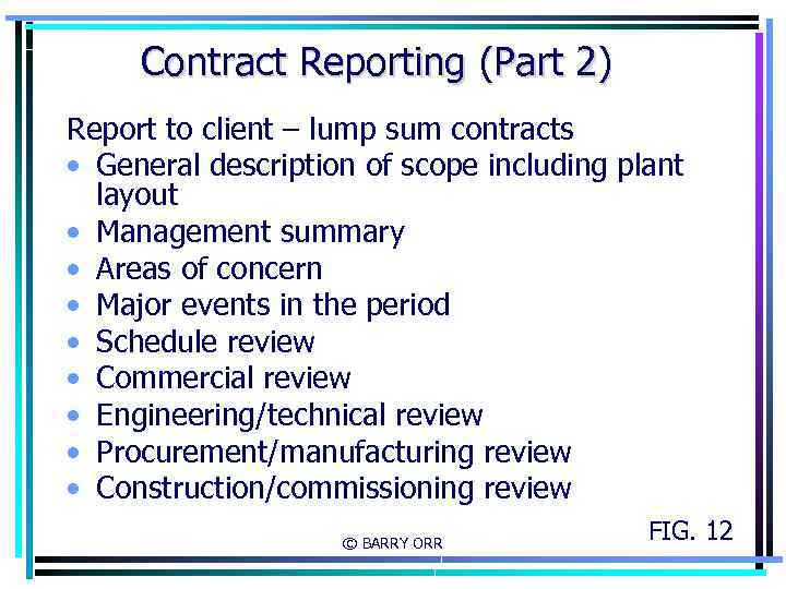 Contract Reporting (Part 2) Report to client – lump sum contracts • General description