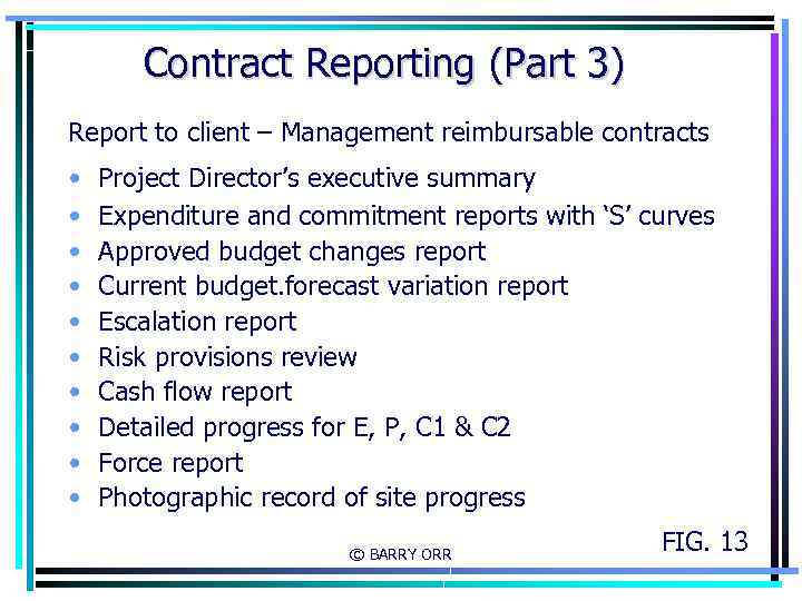 Contract Reporting (Part 3) Report to client – Management reimbursable contracts • • •
