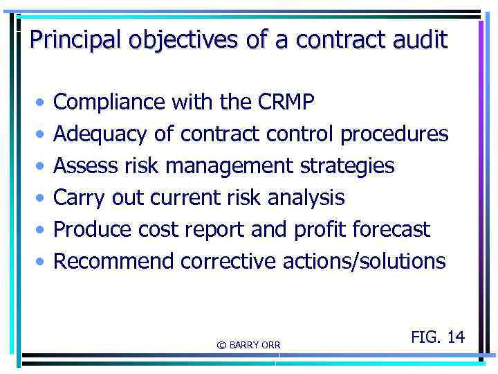 Principal objectives of a contract audit • • • Compliance with the CRMP Adequacy