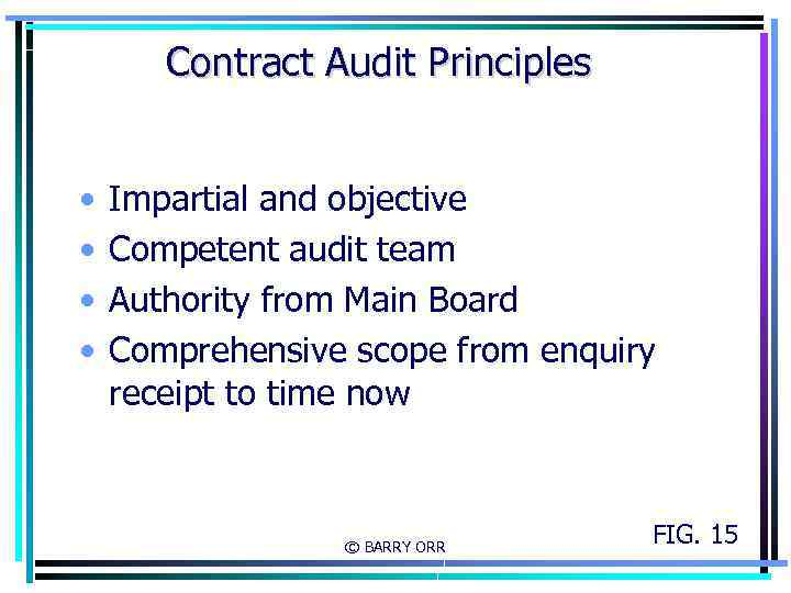Contract Audit Principles • • Impartial and objective Competent audit team Authority from Main