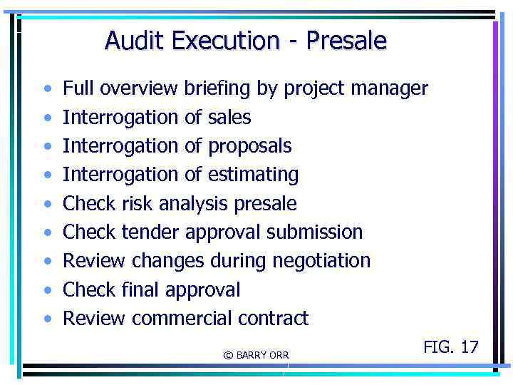 Audit Execution - Presale • • • Full overview briefing by project manager Interrogation