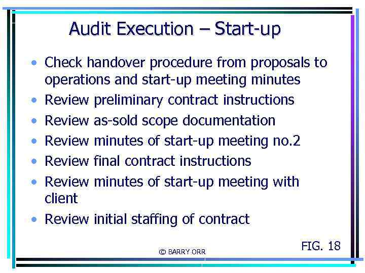 Audit Execution – Start-up • Check handover procedure from proposals to operations and start-up